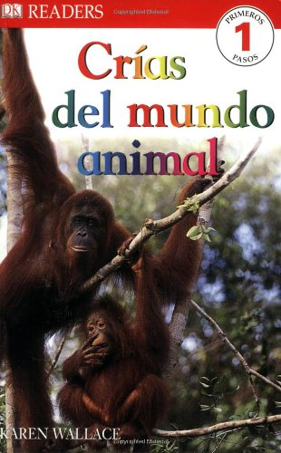 9780756611972: Crias del Mundo Animal (Dk Readers En Espanol)