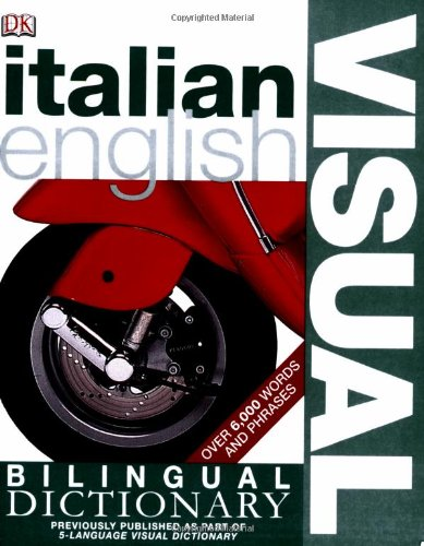 Italian English Bilingual Visual Dictionary (DK Visual: DK Publishing