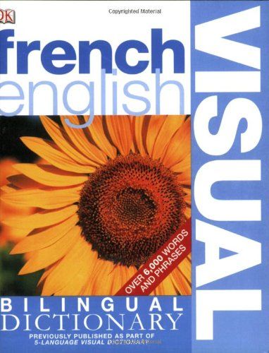 9780756612979: French English Bilingual Visual Dictionary (DK Visual Dictionaries)