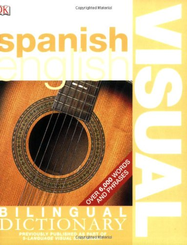 9780756612986: Spanish English Bilingual Visual Dictionary (DK Visual Dictionaries)