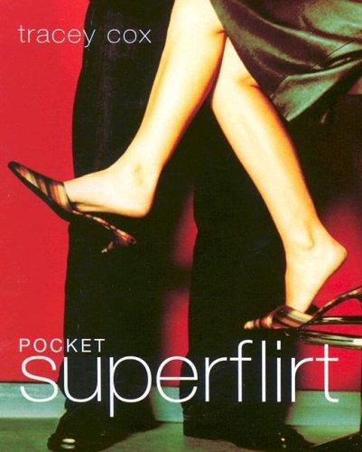 Pocket Superflirt: Tracey Cox