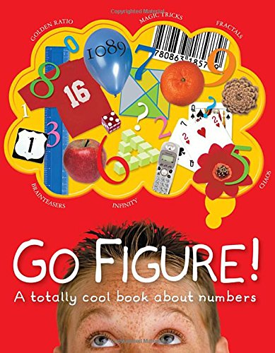9780756613747: Go Figure!: A Totally Cool Book about Numb (Bccb Blue Ribbon Nonfiction Book Award (Awards))