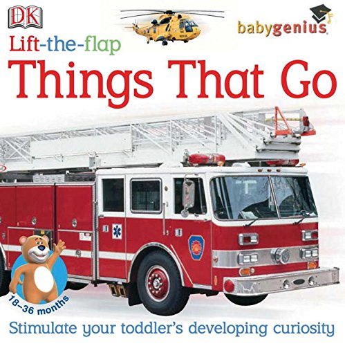 Lift-the-Flap: Things That Go (Baby Genius): DK Publishing