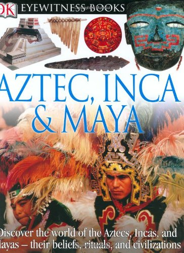 9780756613839: Aztec, Inca, and Maya (DK Eyewitness Books)