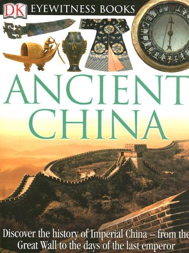 DK Eyewitness Books: Ancient China (0756613914) by Arthur Cotterell