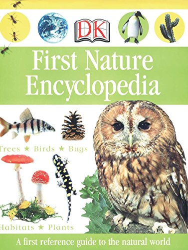 9780756614157: First Nature Encyclopedia (DK First Reference)