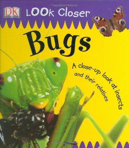 9780756614324: Bugs (Look Closer (Dorling Kindersley Hardcover))