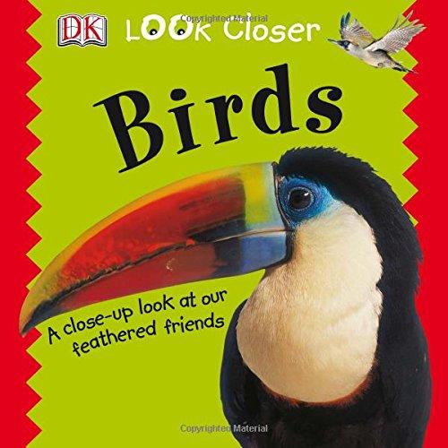 Birds (Look Closer): DK Publishing