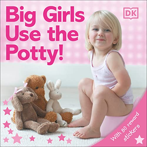 9780756614522: Big Girls Use the Potty!