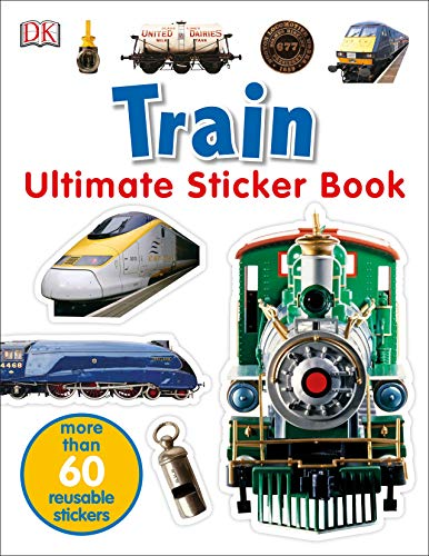 9780756614607: Train [With More Than 60 Reusable Full-Color Stickers] (Ultimate Sticker Book)