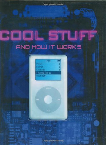 Cool Stuff and How It Works: Chris Woodford, Ben