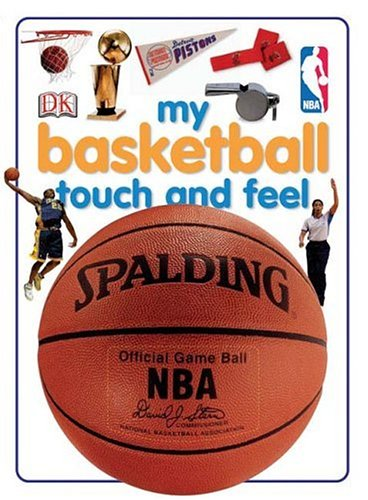 My Basketball Touch and Feel (DK Touch and Feel): DK Publishing