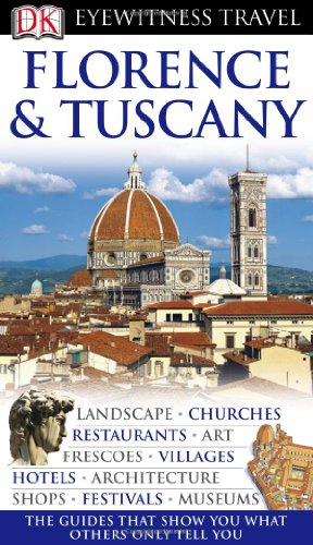Florence and Tuscany (Eyewitness Travel Guides): Evans, Adele; Catling,