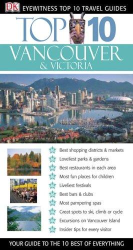 9780756615567: Dk Eyewitness Top 10 Vancouver & Victoria (Dk Eyewitness Top 10 Travel Guides)