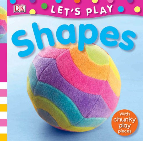 9780756616991: Let's Play Shapes [With Chunky Play Pieces]