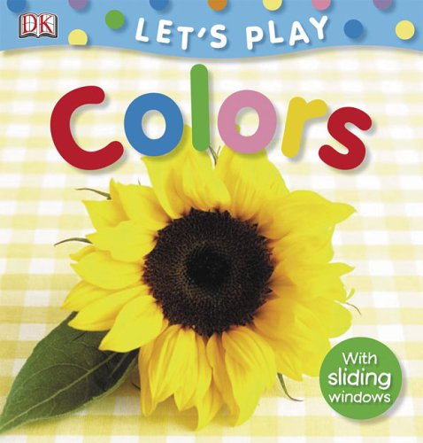 9780756617011: Colors (Let's Play)