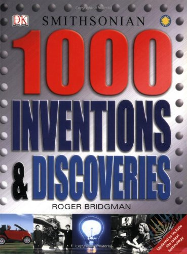 1000 Inventions and Discoveries: Bridgman, Roger