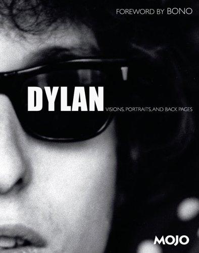 Dylan: Visions, Portraits, and Back Pages: Mark Blake (Editor), MOJO Magazine (Contributor), Bono (...