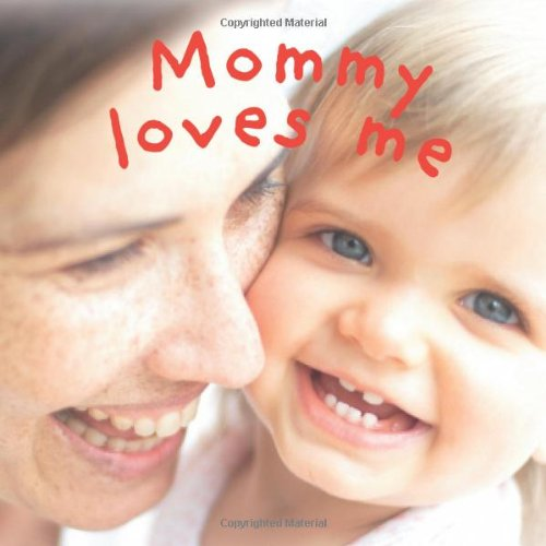Mommy Loves Me: Dawn Sirett; Rachael Parfitt