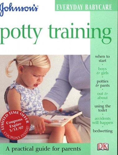 Potty Training (Johnsons Everyday Babycare): DK Publishing