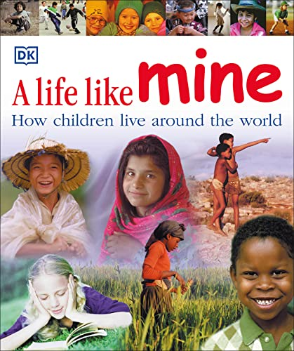 9780756618032: A Life Like Mine: How children live around the world