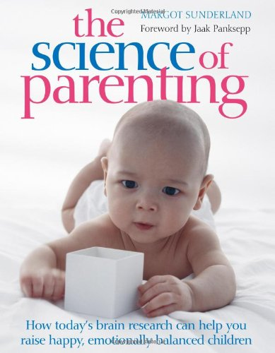 9780756618803: The Science of Parenting: Practical Guidance on sleep, crying, play, and bulding emotional well-being for life