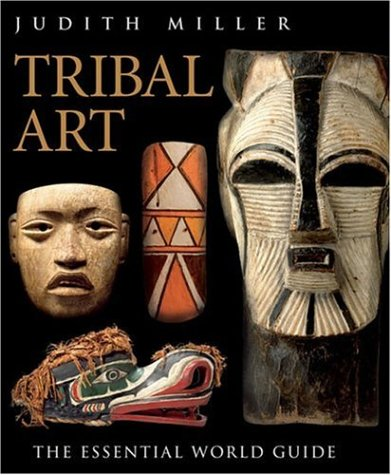 Tribal Art -- the Essential World Guide