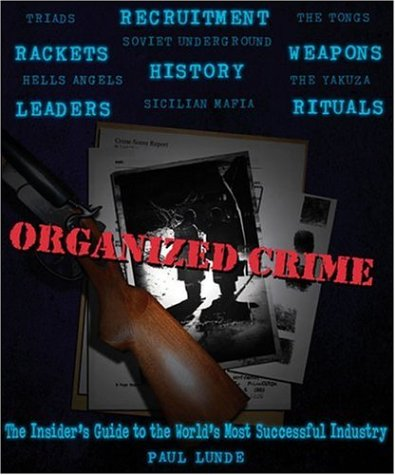 9780756618995: Organized Crime: An Inside Guide to the World's Most Successful Industry