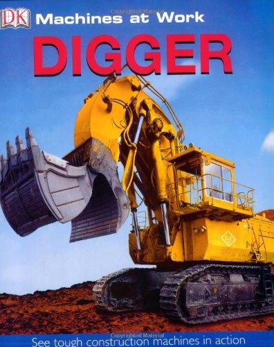 Digger (MACHINES AT WORK): DK Publishing