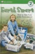 DK Readers L2: Earth Smart: How to Take Care of the Environment: Leslie Garrett