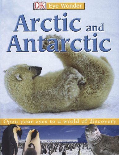 9780756619817: Dk Eye Wonder Arctic and Antarctic