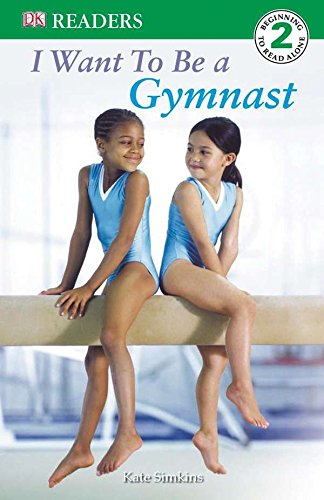 9780756620110: DK Readers L2: I Want to Be a Gymnast