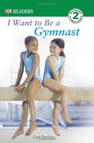 9780756620127: DK Readers L2: I Want to Be a Gymnast
