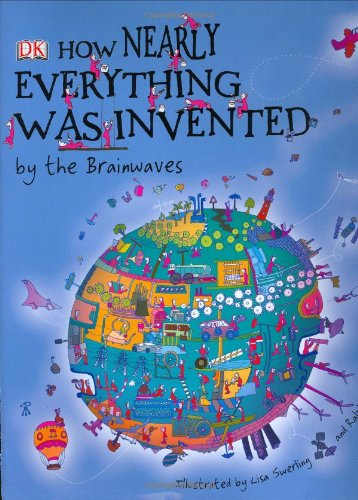 9780756620776: How Nearly Everything Was Invented... by the Brainwaves