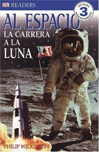 9780756621278: Al Espacio / Into Space: La Carrera a La Luna / The Race to the Moon (Dk Readers En Espanol)
