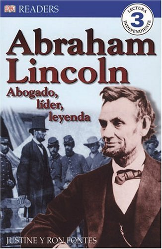 DK Readers: Abraham Lincoln: Abogado, Lider, Leyenda (Spanish Edition) (0756621291) by Justine Fontes; Ron Fontes