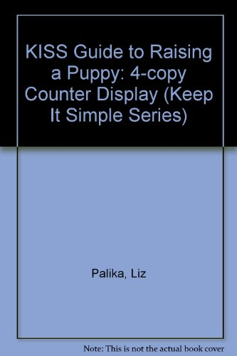 9780756621490: KISS Guide to Raising a Puppy: 4-copy Counter Display (Keep It Simple Series)