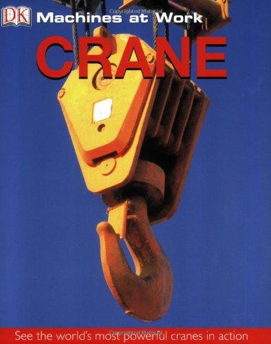 Crane (Machines At Work): DK Publishing