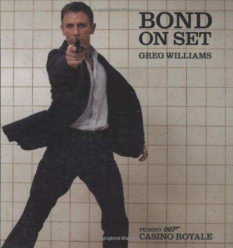 9780756622725: Bond on Set: Filming Casino Royale