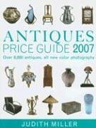 9780756622749: Antiques Price Guide 2007 (Judith Miller's Price Guides Series) (US $ Edition)