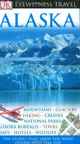 9780756623036: Alaska (Dk Eyewitness Travel Guides)