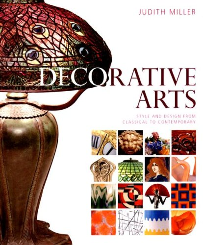 9780756623494: Decorative Arts, Style and Design from Classical to Contemporary