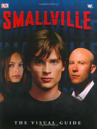 9780756623609: Smallville: The Visual Guide