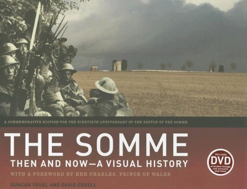 THE SOMME: THEN AND NOW - A VISUAL HISTORY: Youel, Duncan / Edgell, David