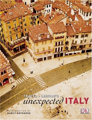 Travel + Leisure's Unexpected Italy (Travel + Leisure Unexpected) (Travel + Leisure Unexpected...