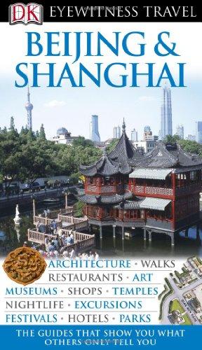 Beijing & Shanghai (DK Eyewitness Travel Guides): Neville-Hadley, Peter (Main