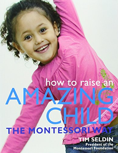 9780756625054: How to Raise an Amazing Child the Montessori Way