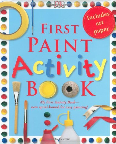 First Paint Activity Book: DK Publishing