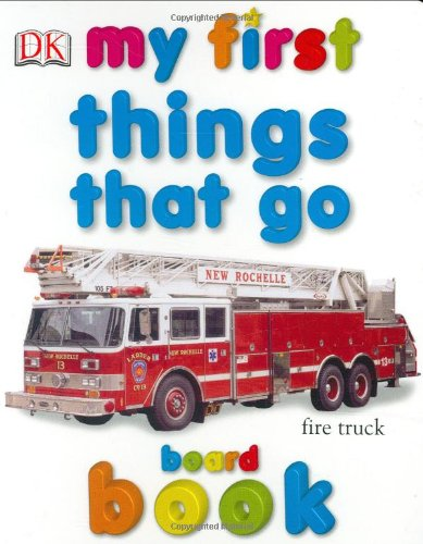 9780756625917: My First Things That Go Board Book (My 1st Board Books)