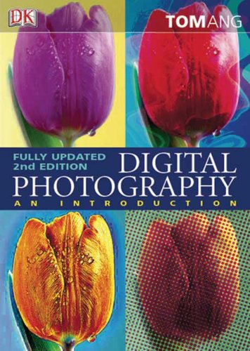 Digital Photography: An Introduction: Tom Ang